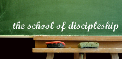 The School of Discipleship
